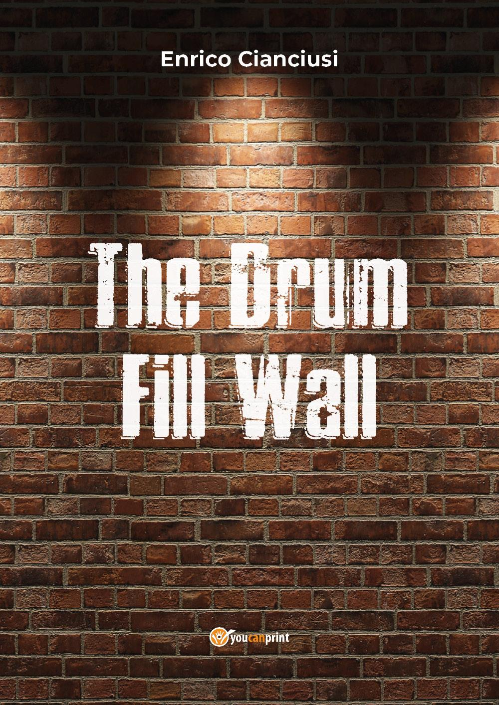 The Drum Fill Wall