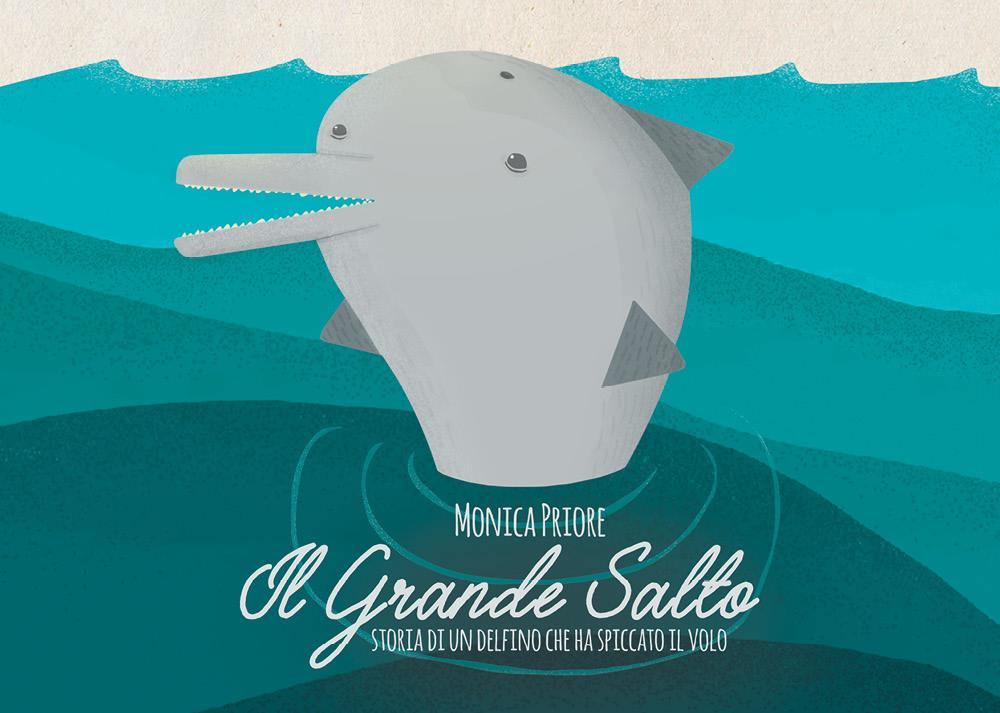 IL GRANDE SALTO Storia di un delfino che ha spiccato il volo