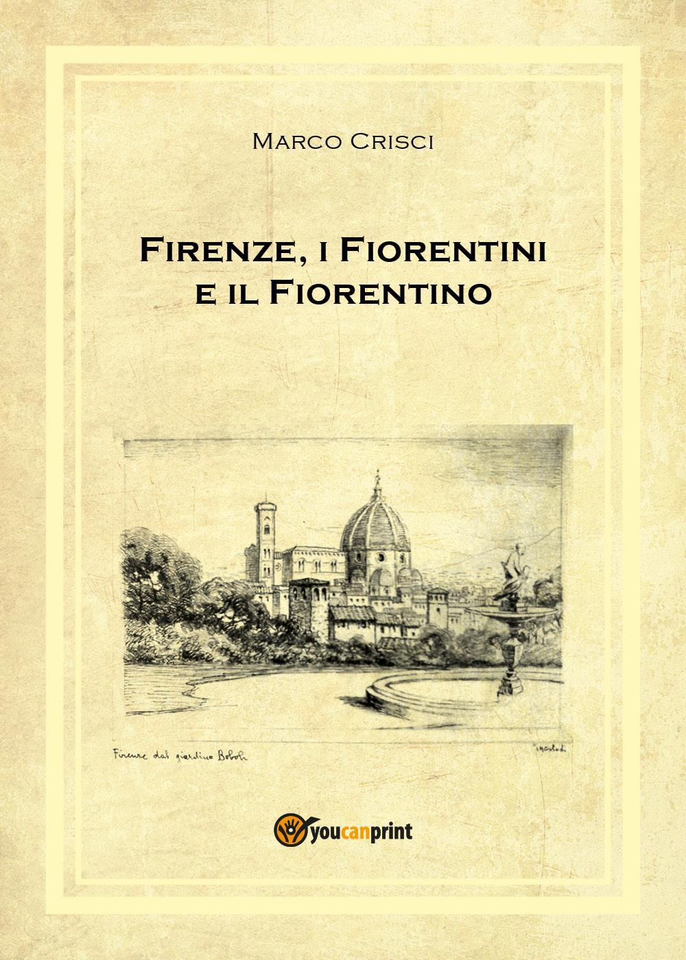Firenze, i Fiorentini e il Fiorentino