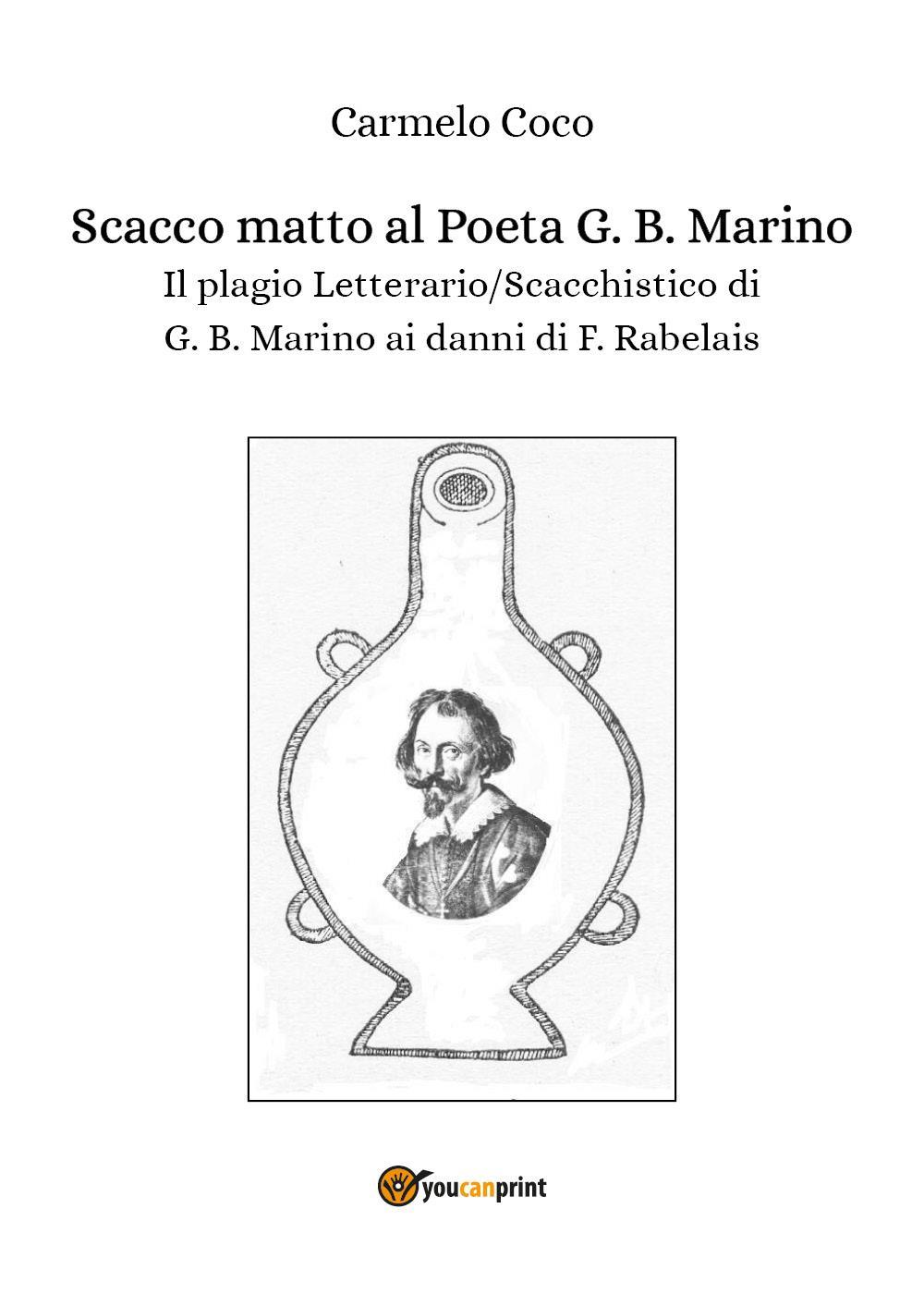 Scacco matto al Poeta G. B. Marino -  Il plagio Letterario/Scacchistico di  G. B. Marino