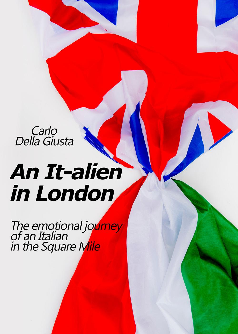 An It-alien in London. The emotional journey of an Italian in the Square Mile