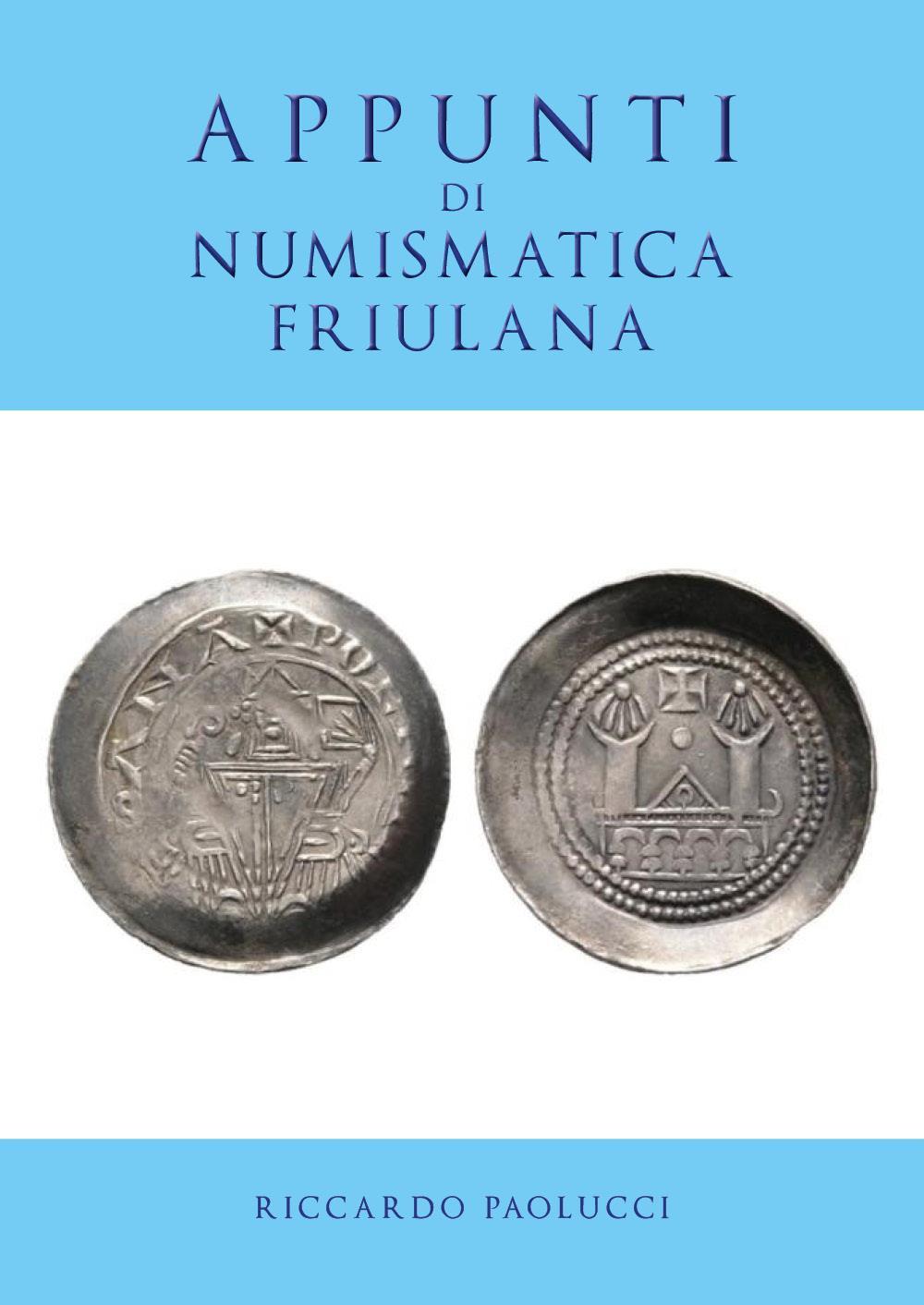 APPUNTI DI NUMISMATICA FRIULANA