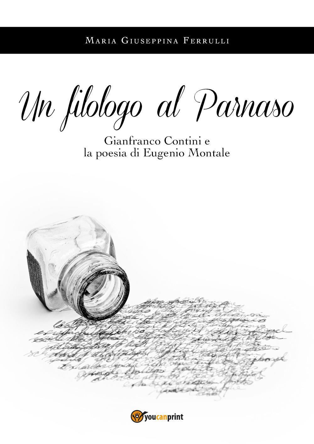 Un filologo al Parnaso. Gianfranco Contini e la poesia di Eugenio Montale