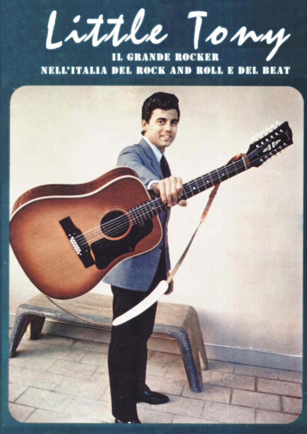 Little Tony - Il grande rocker nell'Italia del rock and roll e del beat