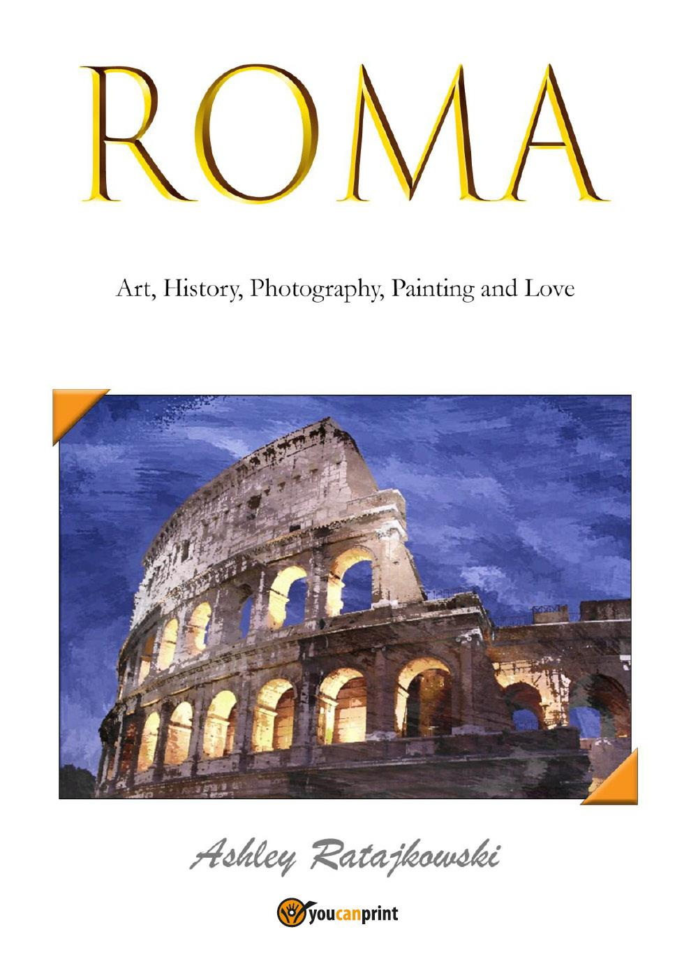Roma - Art, History, Photography, Painting and Love