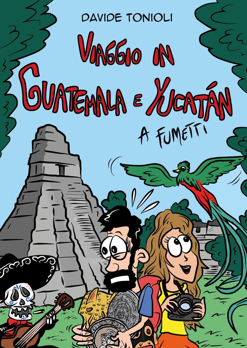 Viaggio in Guatemala e Yucatán a fumetti