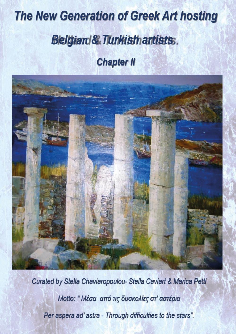 The New Generation of Greek Art hosting Belgian & Turkish artists. Chapter II