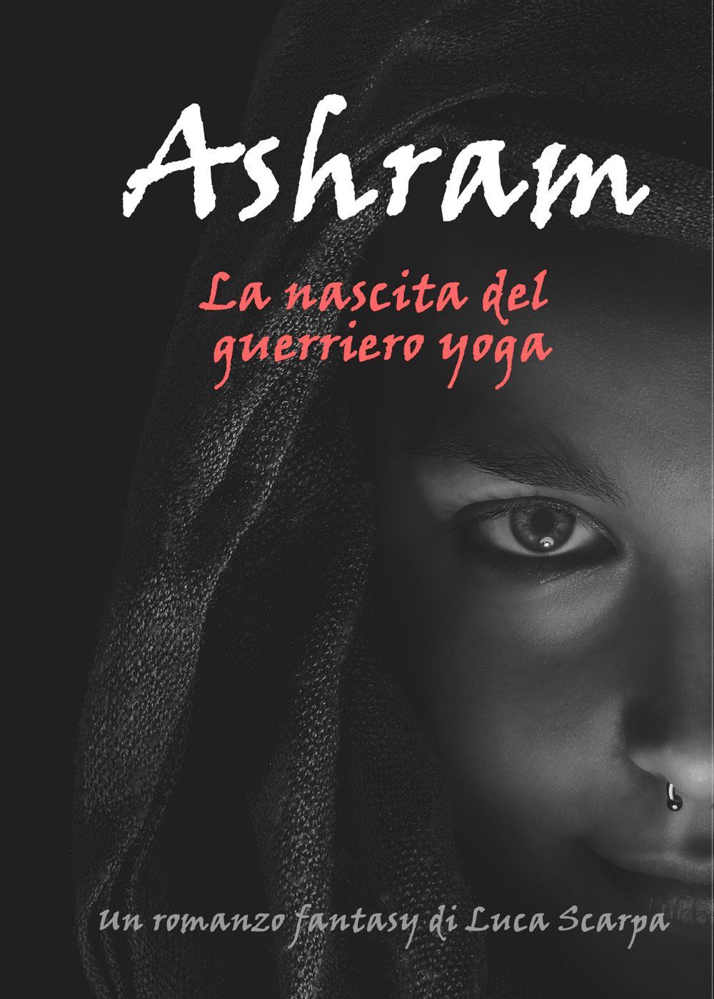 Ashram - La nascita del guerriero yoga