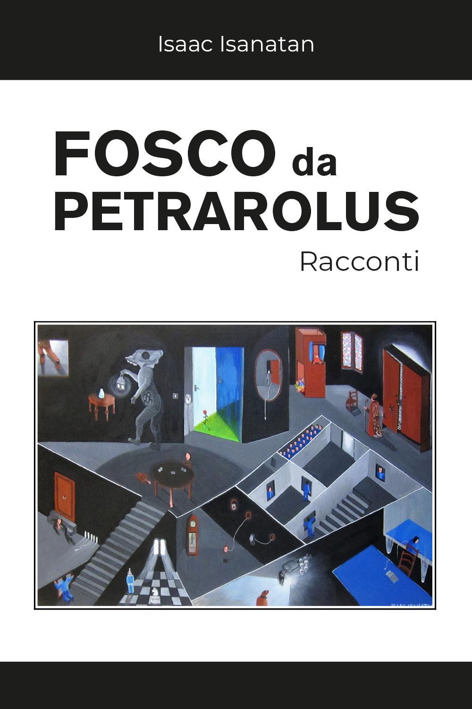 Fosco da Petrarolus - Racconti