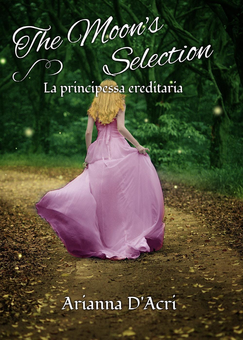 The Moon's Selection - La principessa ereditaria