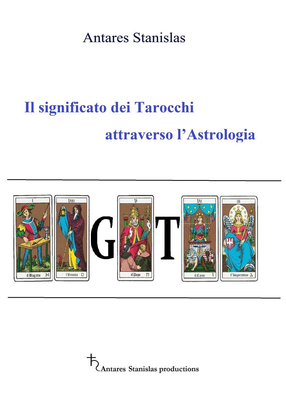 Il significato dei Tarocchi attraverso l'Astrologia