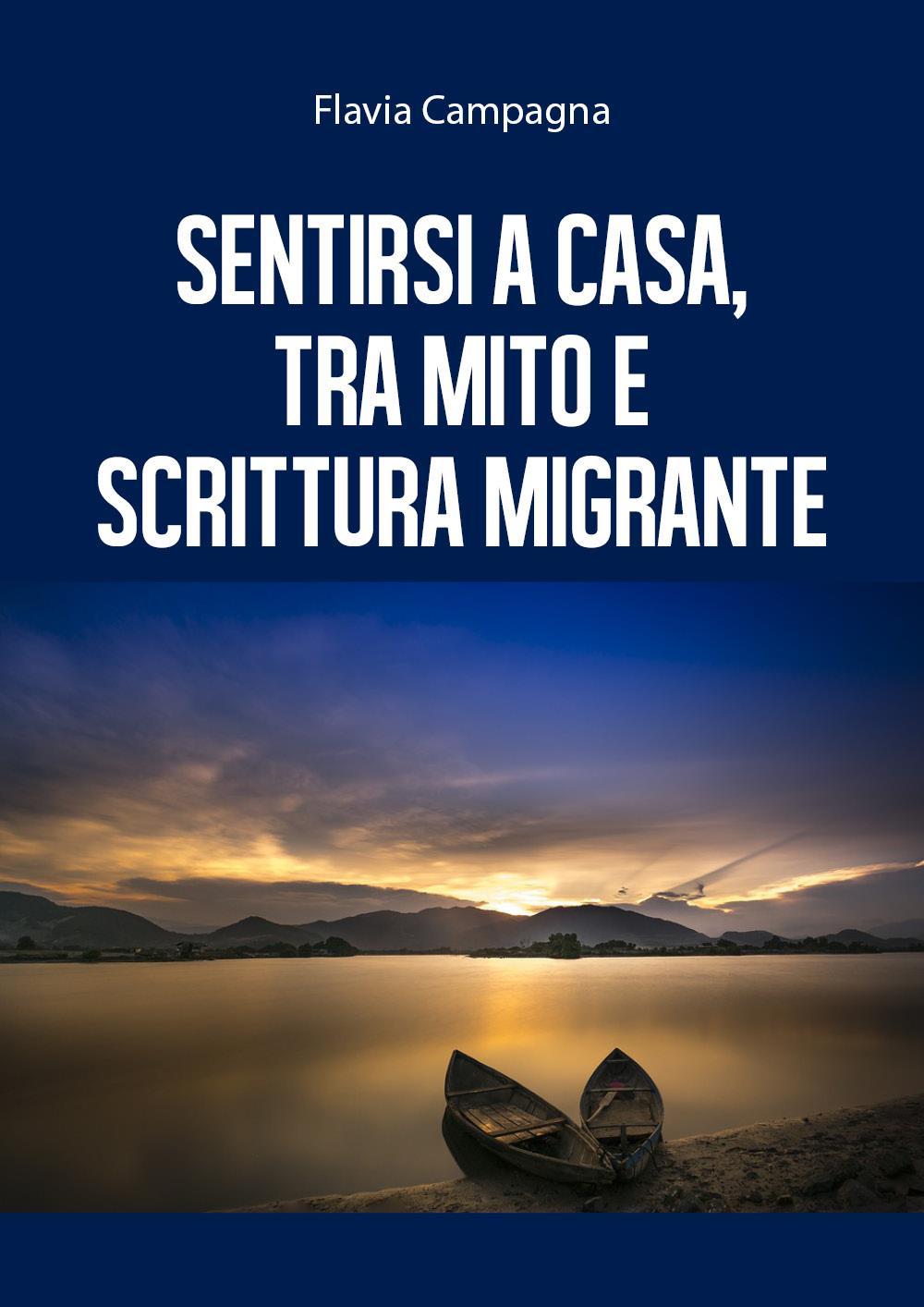 Sentirsi a casa, tra mito e scrittura migrante