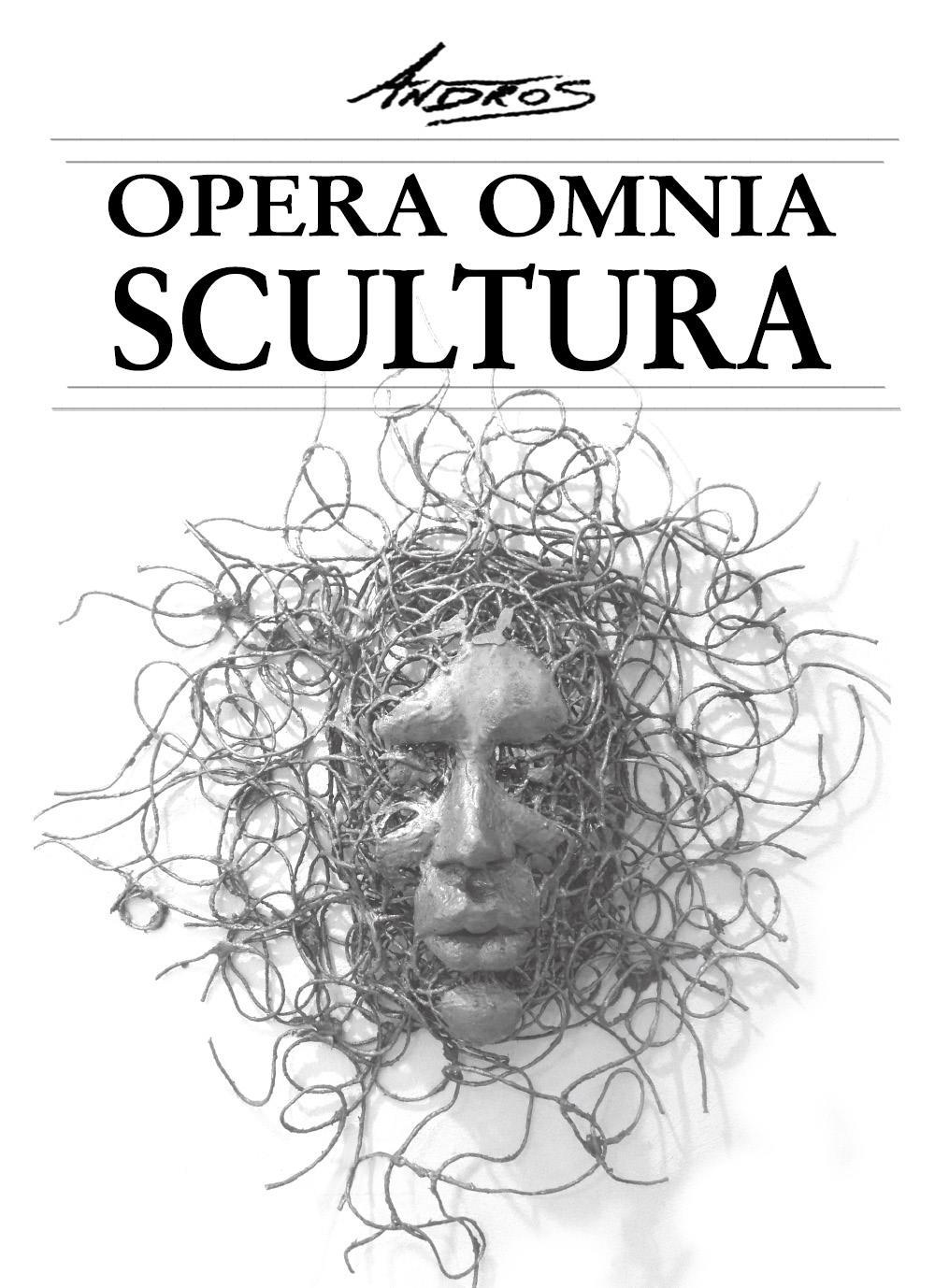 Opera Omnia - Scultura