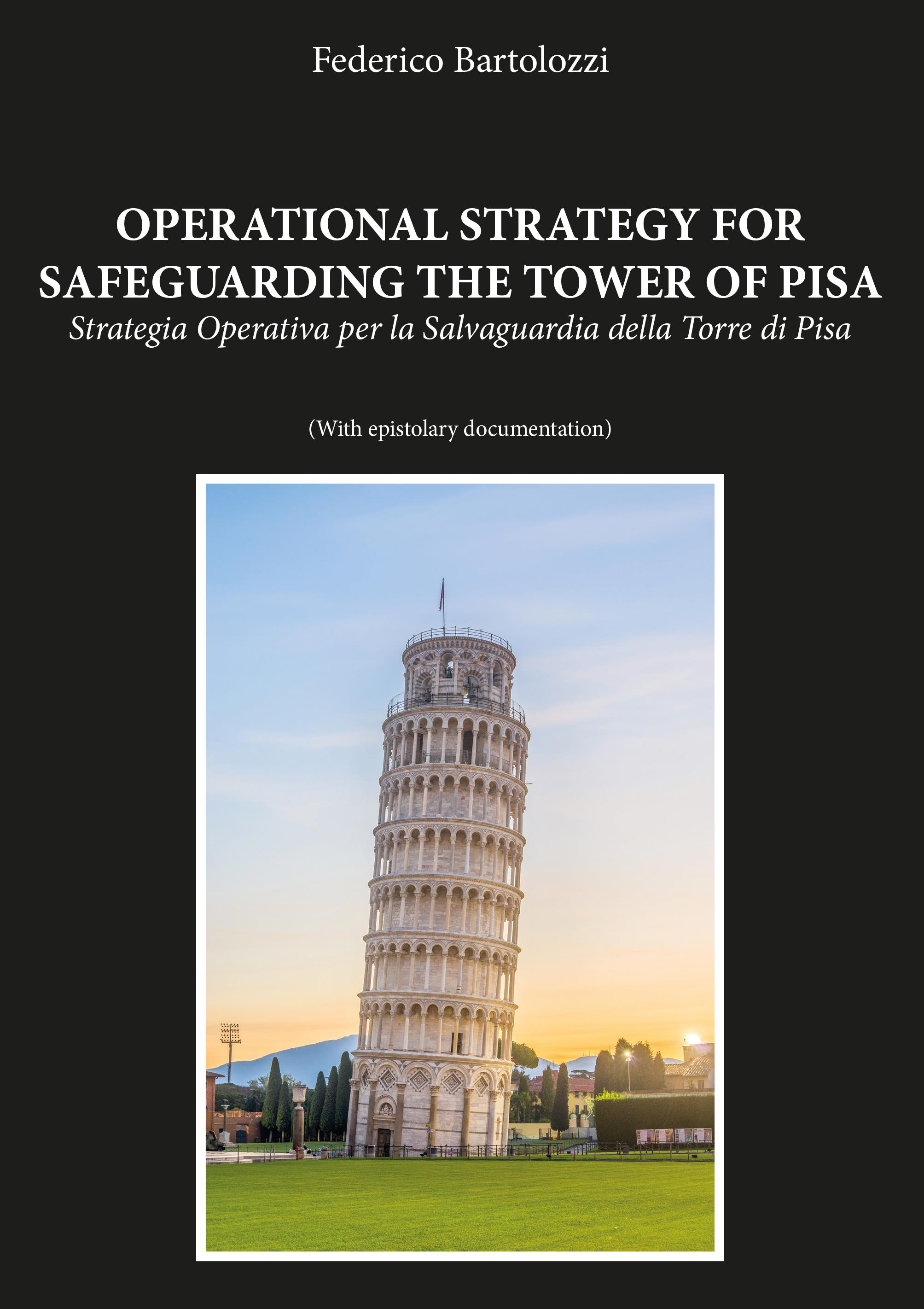 OPERATIONAL STRATEGY FOR SAFEGUARDING THE TOWER OF PISA [STRATEGIA OPERATIVA PER LA SALVAGUARDIA DELLA TORRE DI PISA]