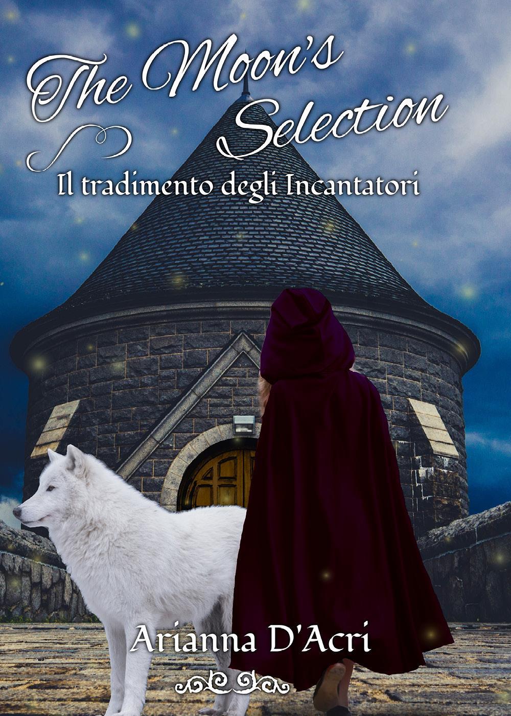 The Moon's Selection - Il Tradimento degli Incantatori