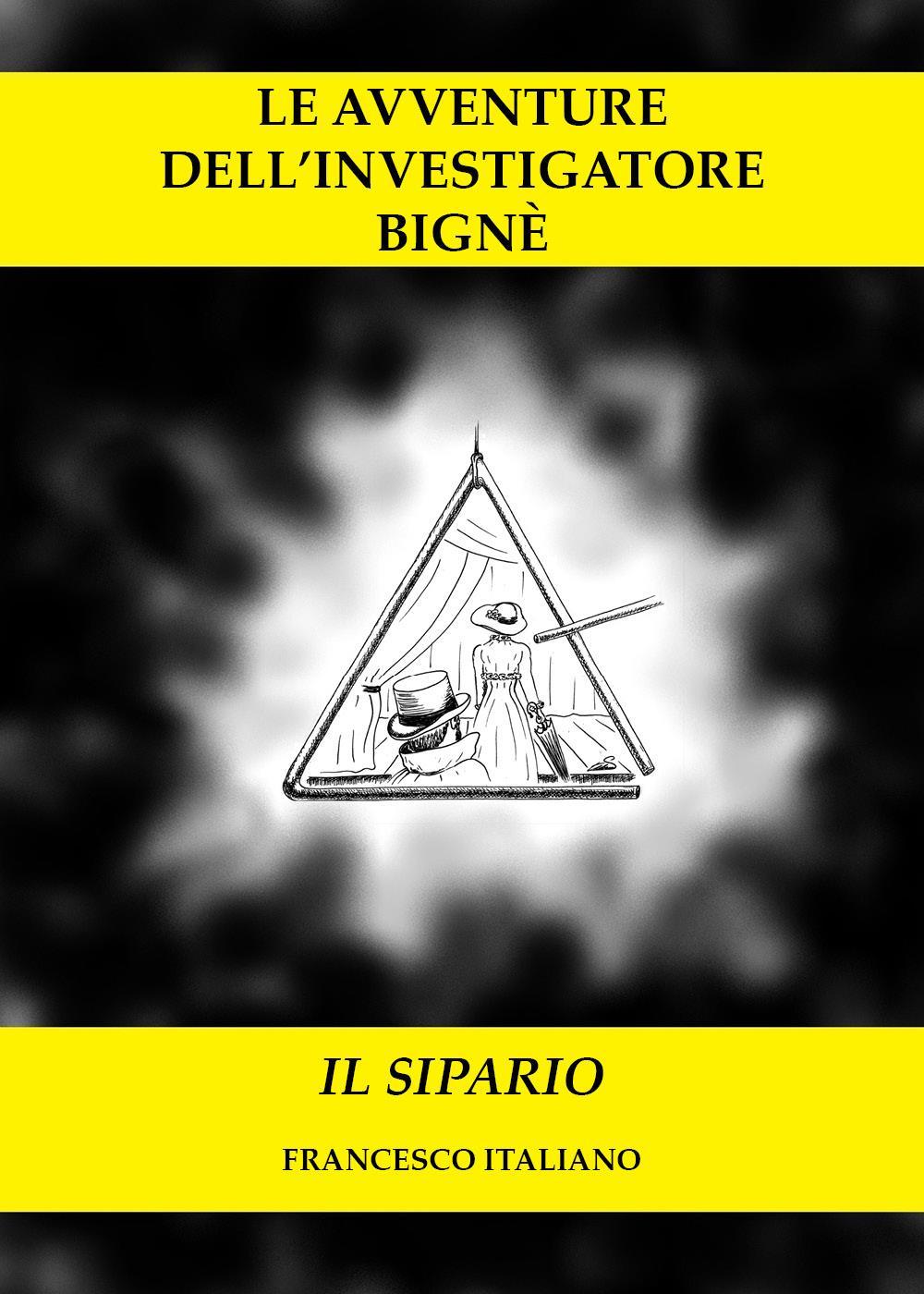 Le avventure dell'investigatore Bignè - Il sipario