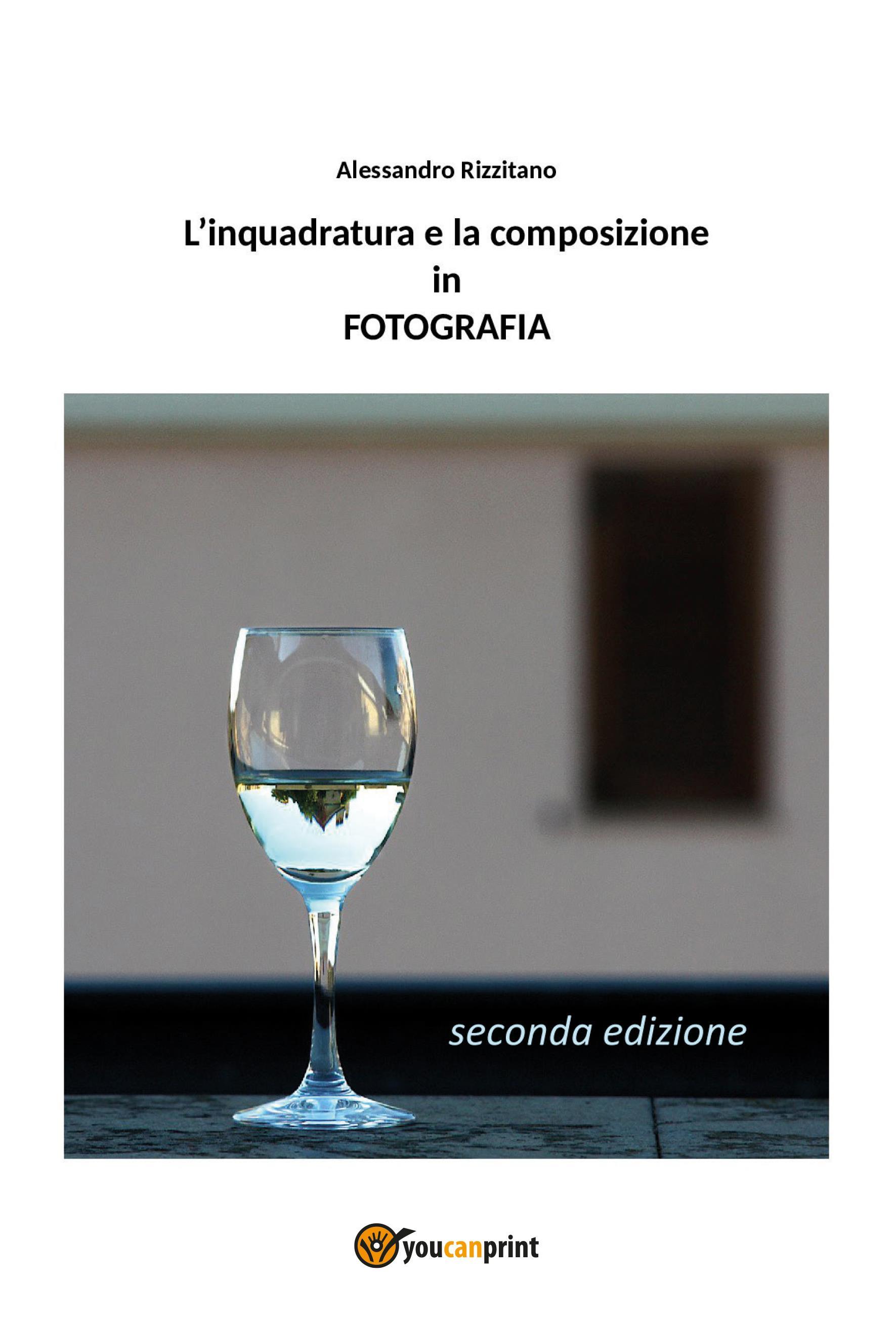 L'inquadratura e la composizione in fotografia – Seconda Edizione