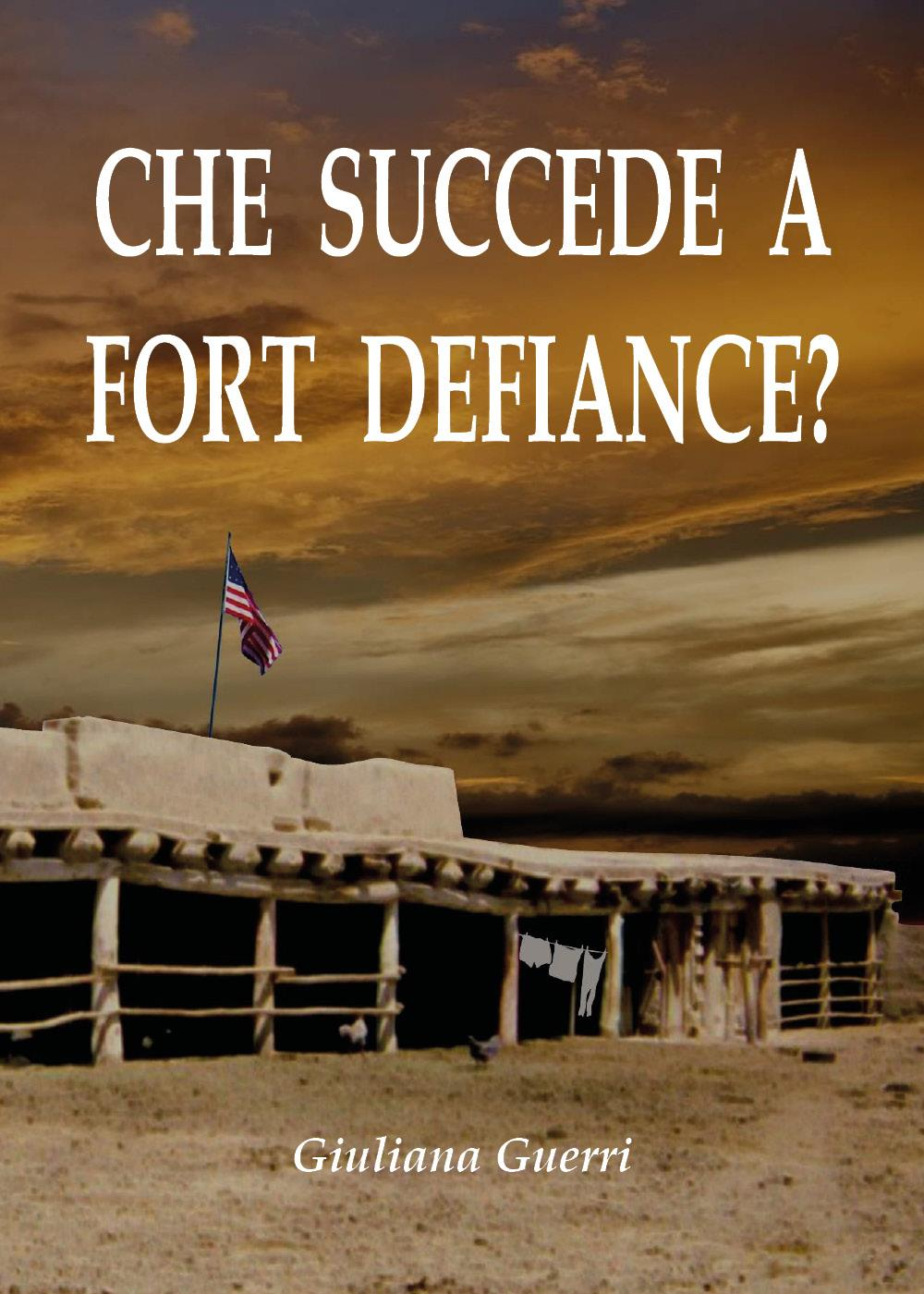 Che succede a Fort Defiance?