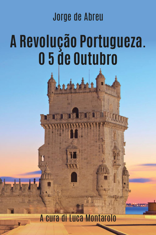 A Revolução Portugueza. O 5 de Outubro