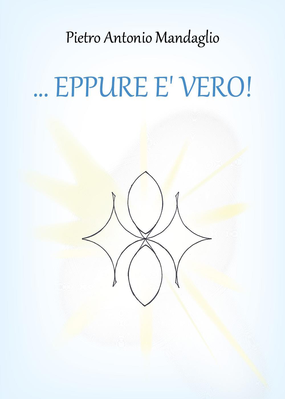 ...EPPURE E' VERO!