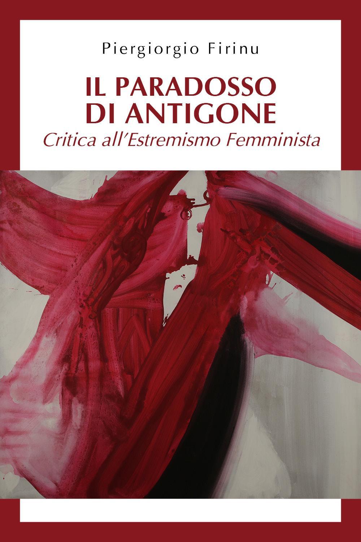 Il paradosso di Antigone: critica all'estremismo femminista