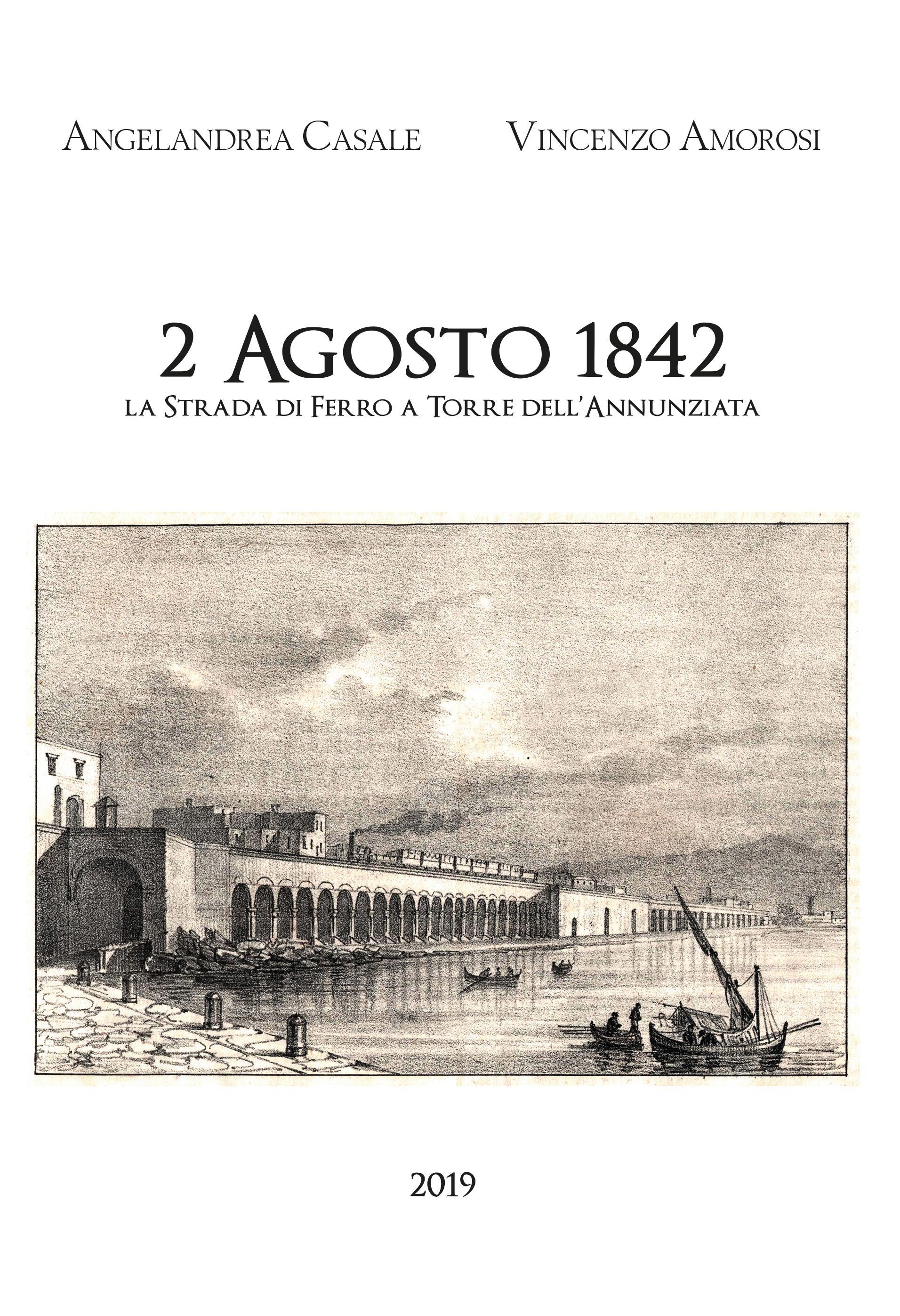 2 Agosto 1842 La Strada di Ferro a Torre dell'Annunziata