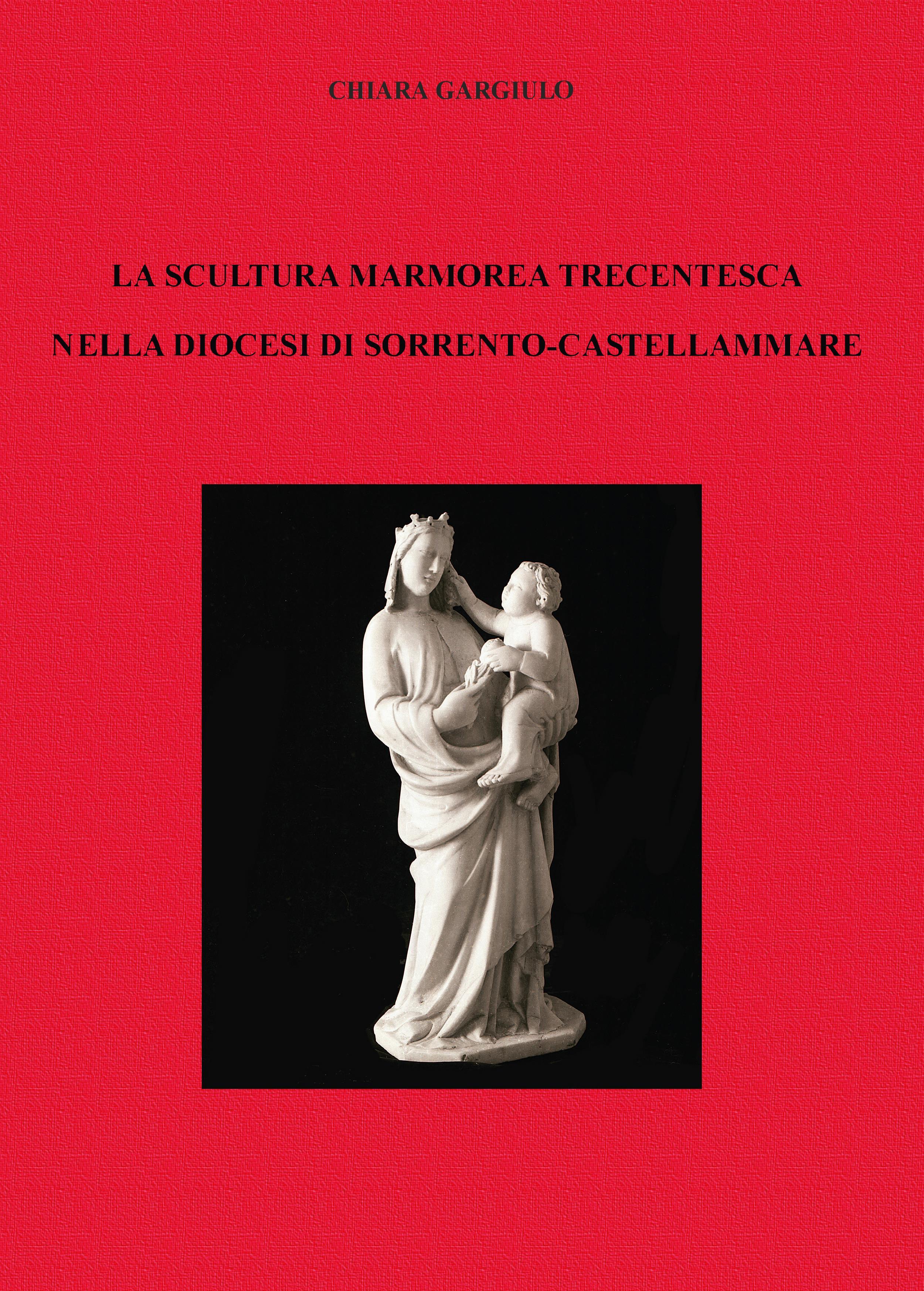 La scultura marmorea trecentesca nella diocesi di Sorrento-Castellammare