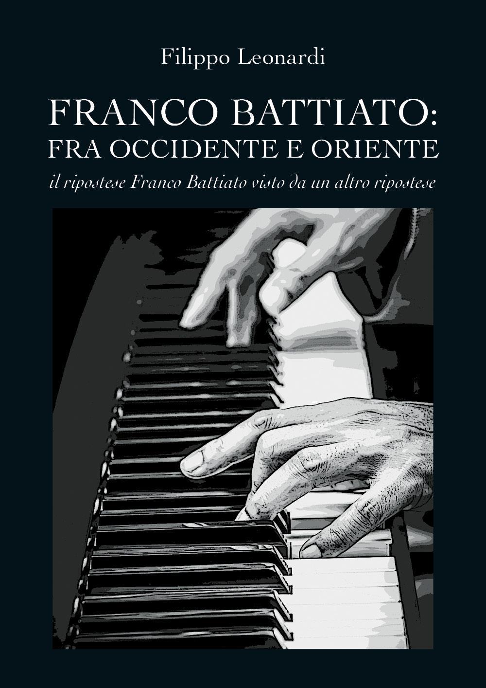 FRANCO BATTIATO: fra Occidente e Oriente - Il ripostese Franco Battiato visto da un altro ripostese