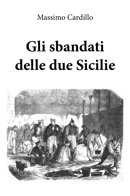 Gli sbandati delle due Sicilie