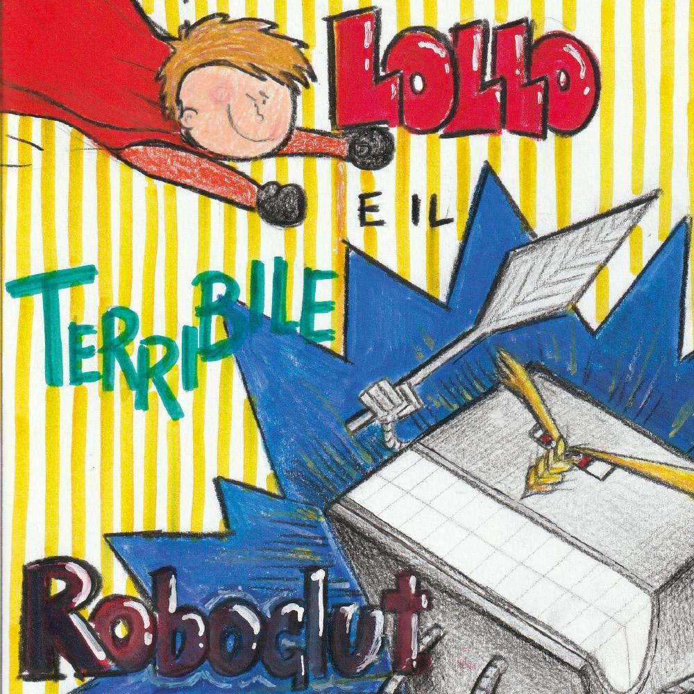Lollo e il terribile Roboglut