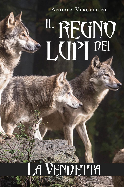 Il regno dei lupi. La vendetta