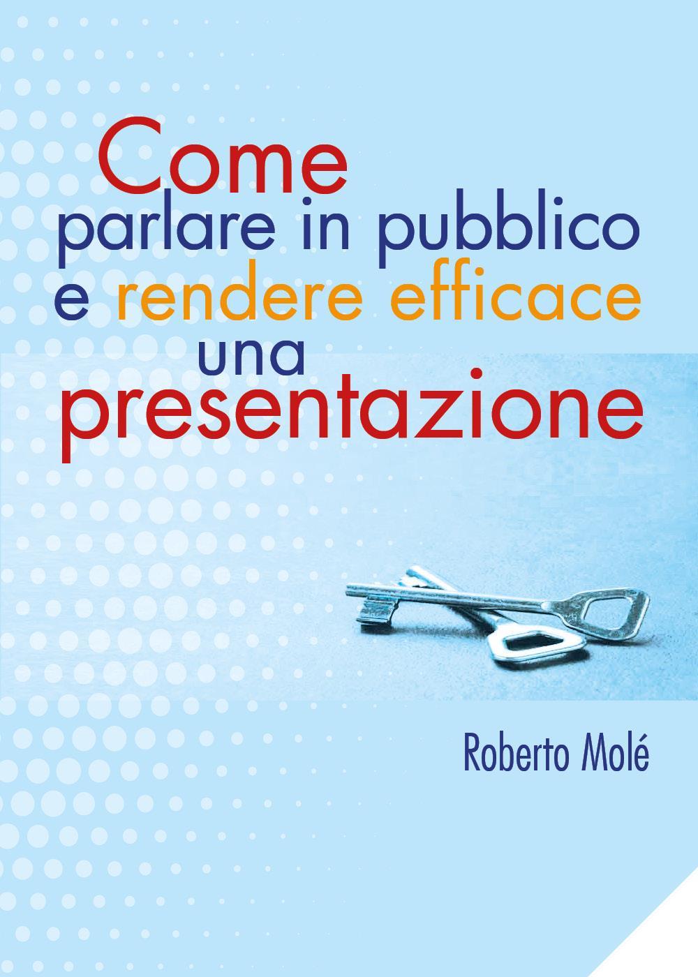 Come parlare in pubblico e rendere efficace una presentazione