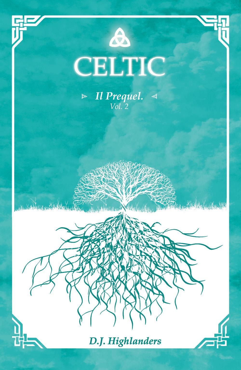 Celtic - il prequel Vol.2