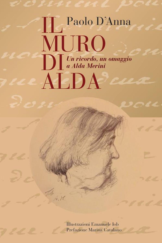 IL MURO DI ALDA un ricordo, un omaggio a Alda Merini