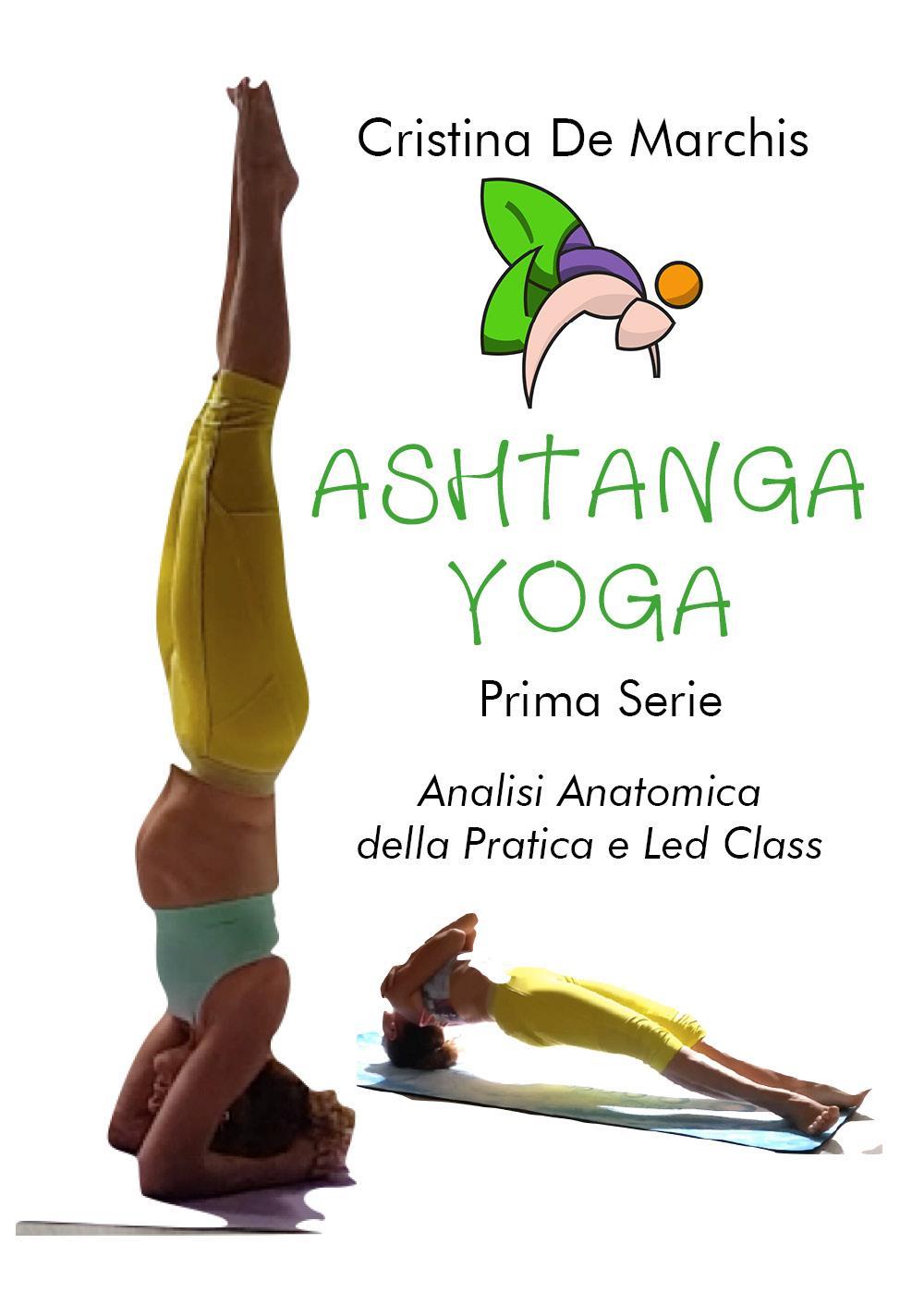 Ashtanga Yoga Prima Serie Analisi Anatomica della Pratica e Led Class