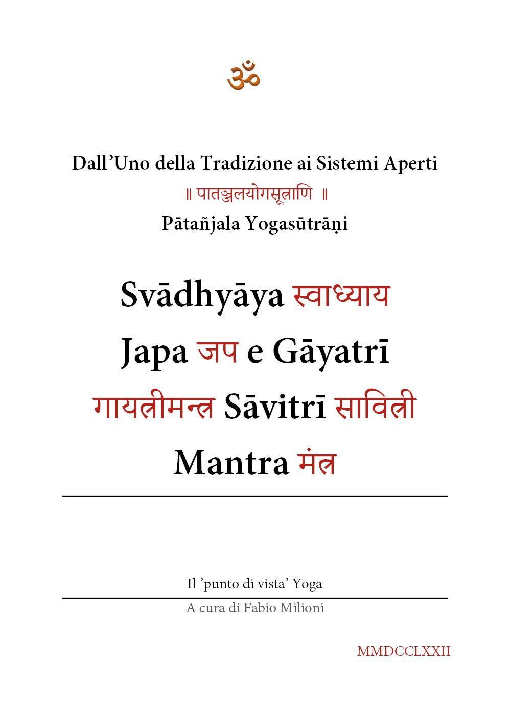 Svādhyāya, Japa e Gāyatrī  Sāvitrī Mantra (Dall'Uno della Tradizione ai Sistemi Aperti)