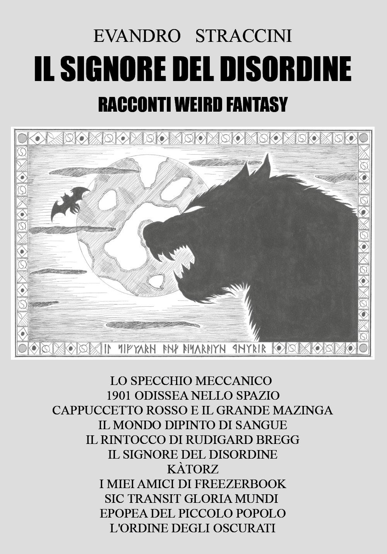 Il Signore del Disordine - racconti weird fantasy
