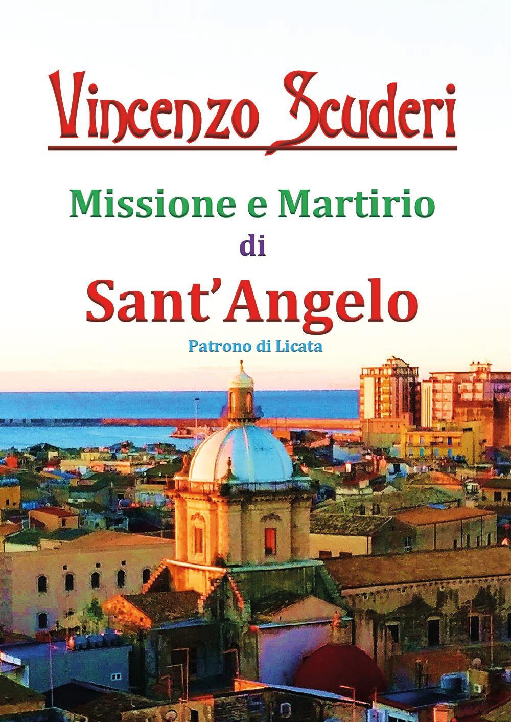 Missione e Martirio di Sant'Angelo Patrono di Licata