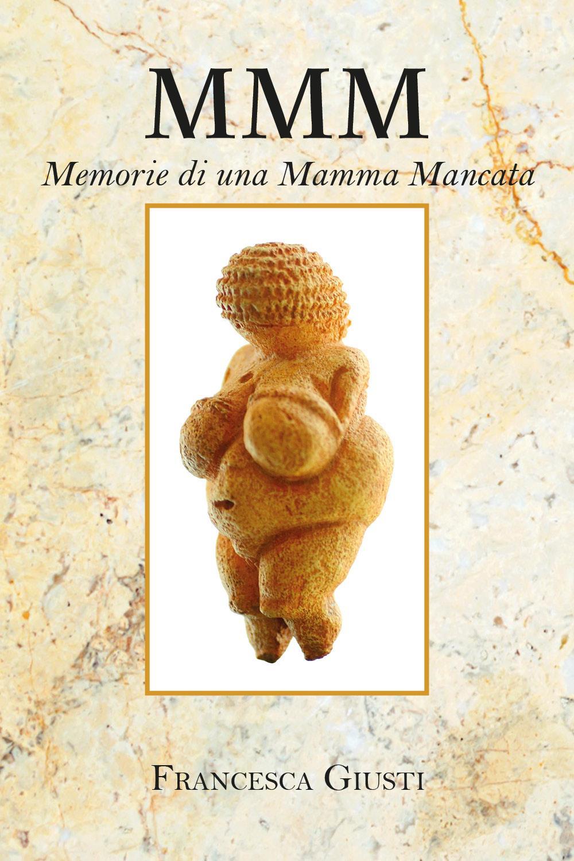 M.M.M. Memorie di una Mamma Mancata