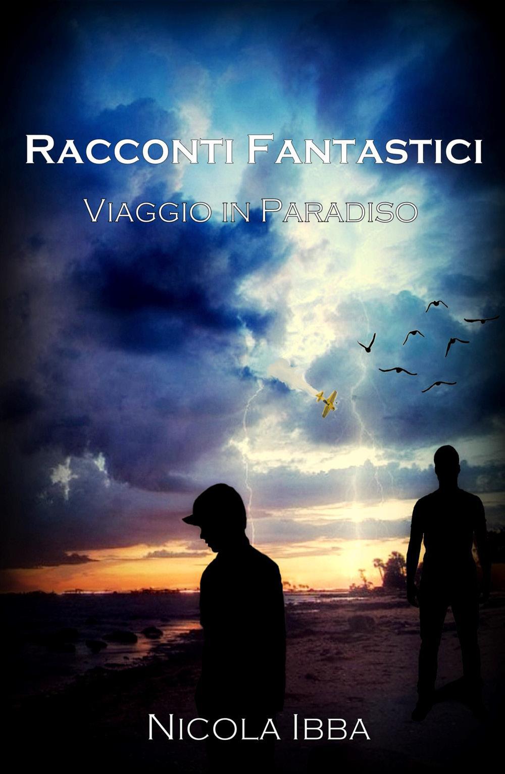 Racconti Fantastici - Viaggio in Paradiso