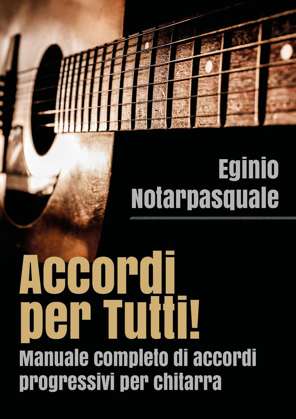 Accordi per Tutti! Manuale completo di accordi progressivi per chitarra
