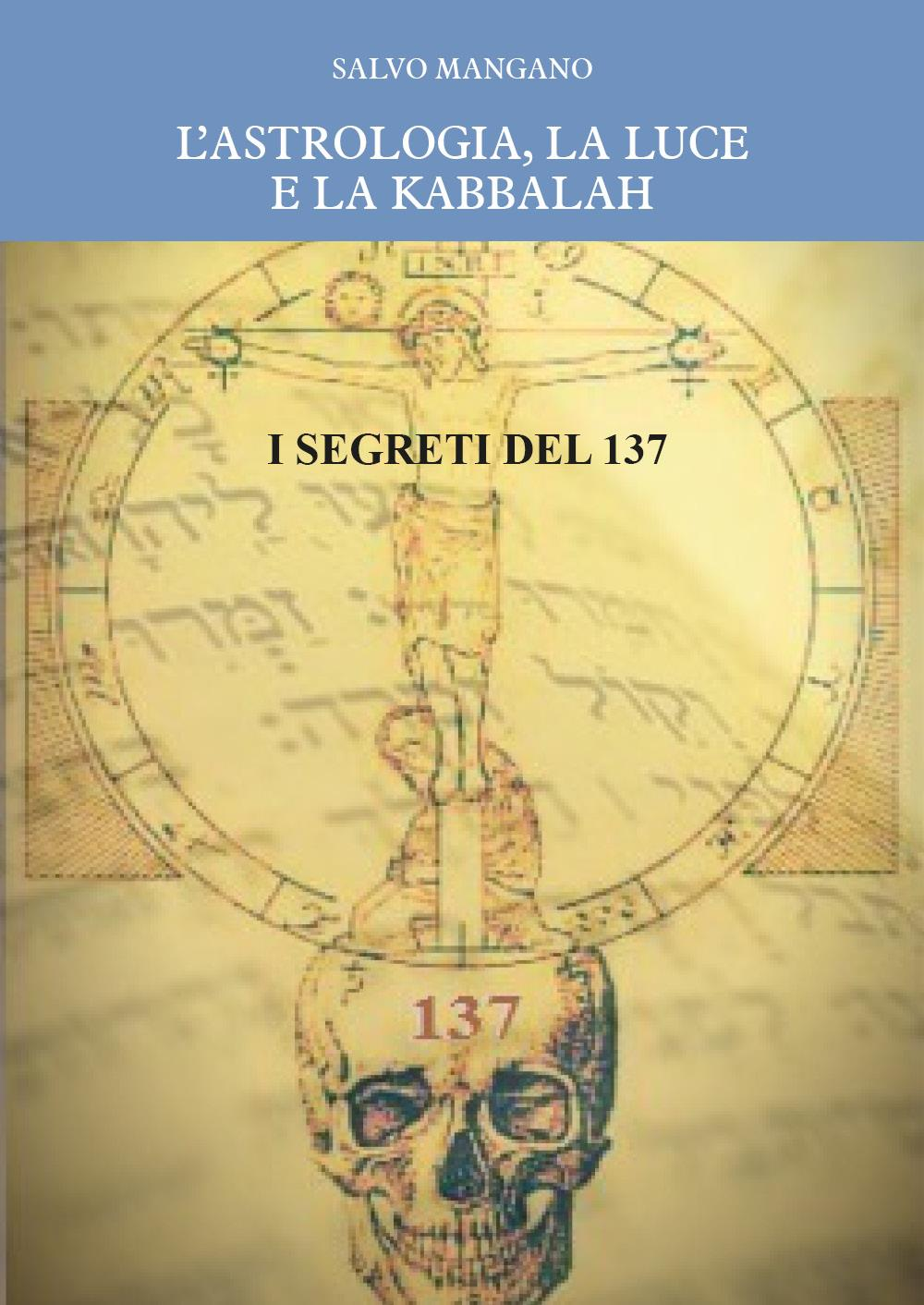 L'astrologia, la luce e la Kabbalah. I segreti del 137