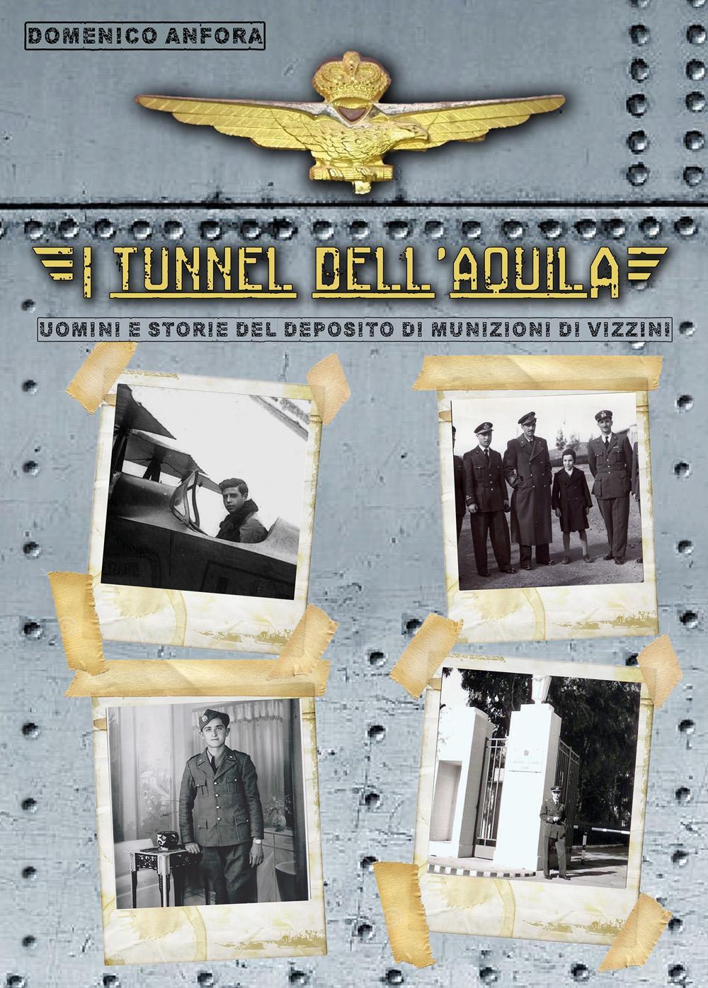 I tunnel dell'aquila – Uomini e storie del Deposito Munizioni di Vizzini