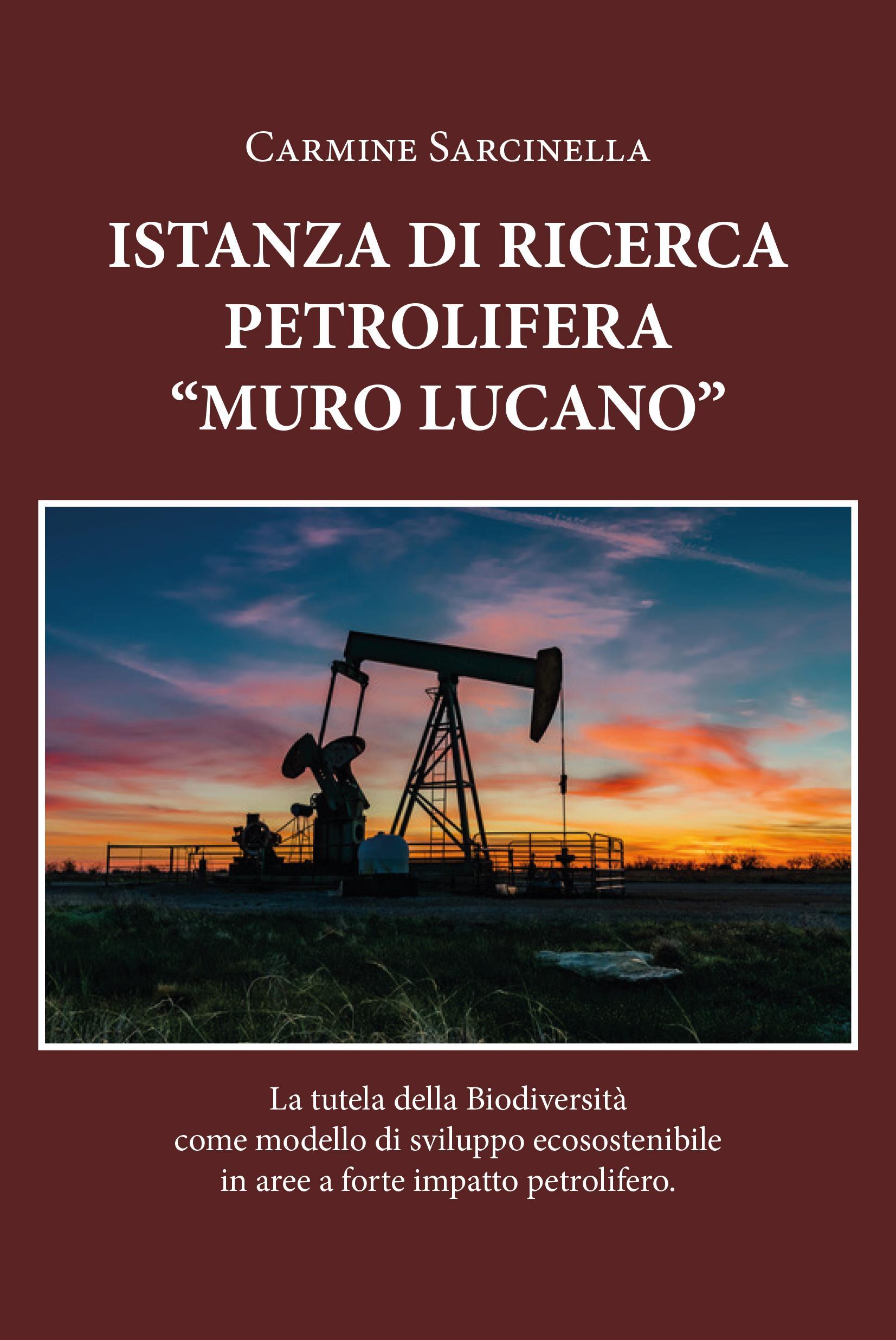 """Istanza petrolifera """"Muro Lucano"""". La tutela della biodiversità come modello di sviluppo ecosostenibile in aree a forte impatto petrolifero"""