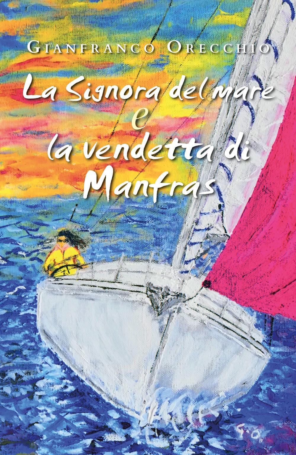 La Signora del mare e La vendetta di Manfras