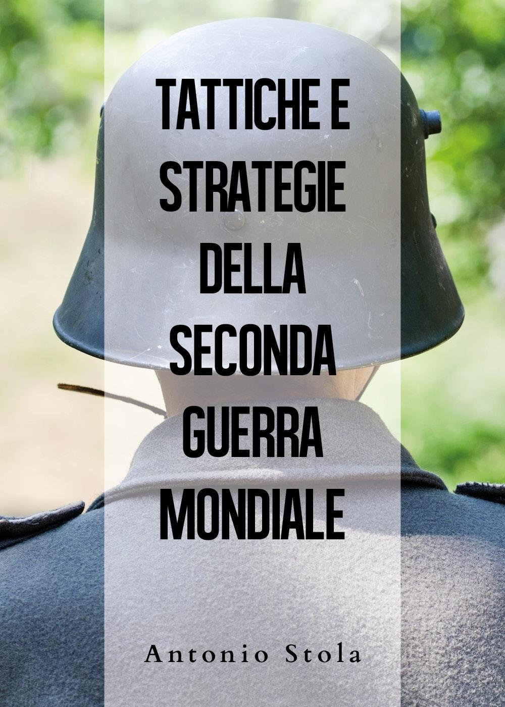 TATTICHE E STRATEGIE DELLA SECONDA GUERRA MONDIALE