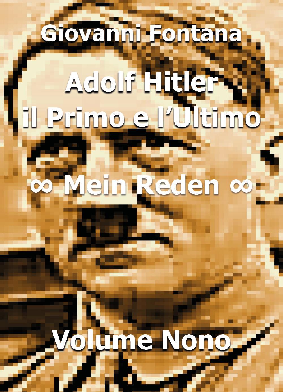 Adolf Hitler. Il Primo e l'Ultimo Mein Reden. Volume nono