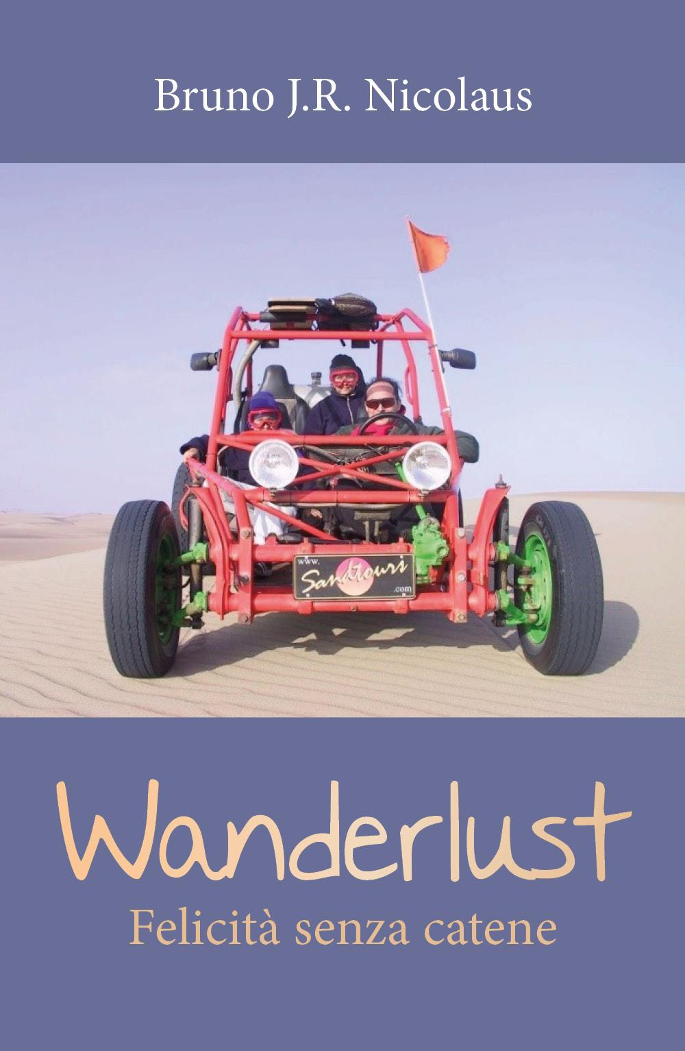 Wanderlust. Felicità senza catene