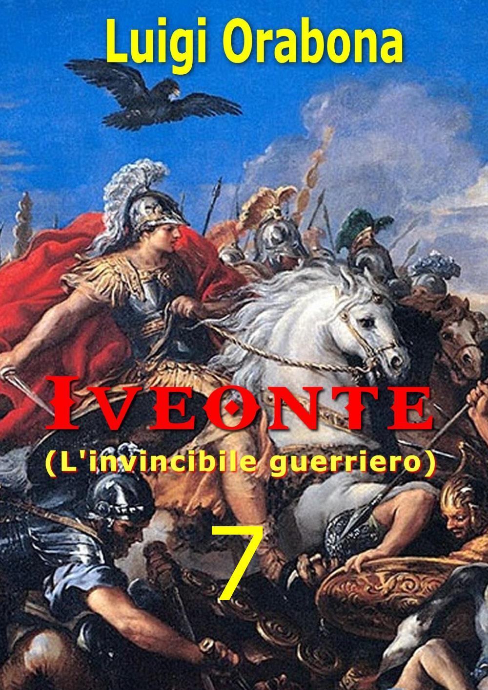 Iveonte (L'invincibile guerriero). Vol. 7