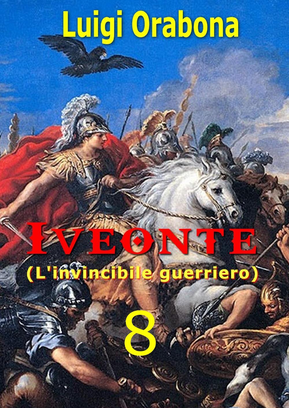Iveonte (L'invincibile guerriero). Vol. 8